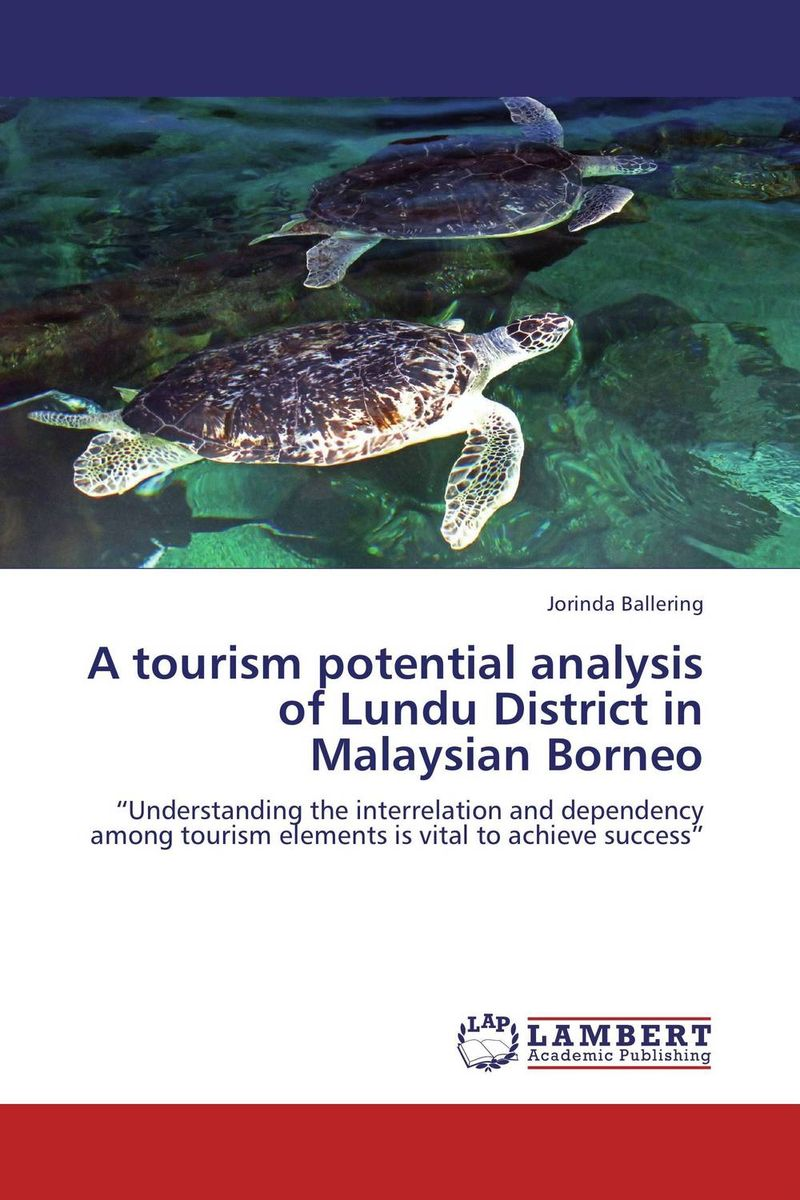 A tourism potential analysis of Lundu District in Malaysian Borneo mcintosh tourism – principles practices philosophies 5ed