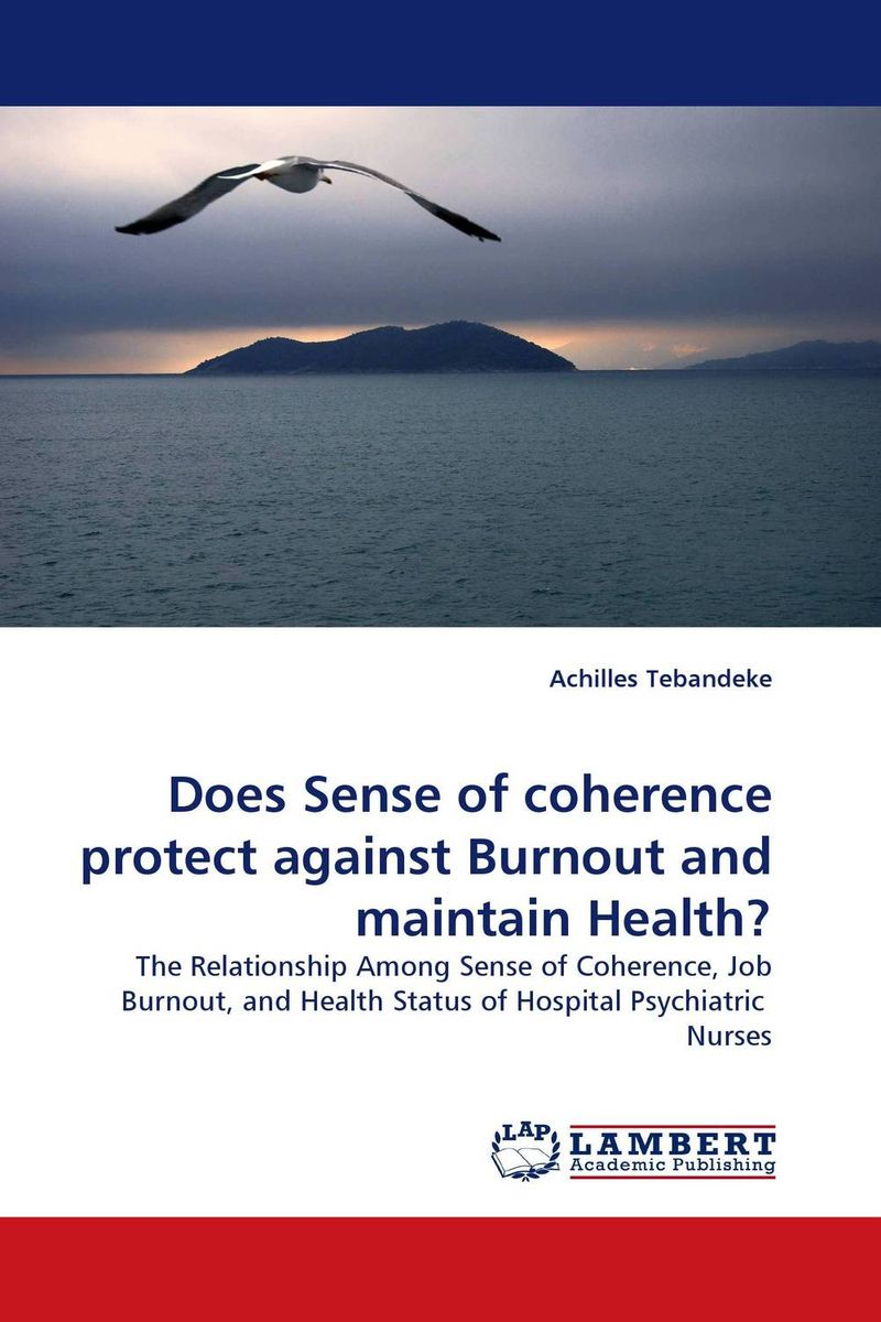 Does Sense of coherence protect against Burnout and maintain Health? sense and sensibility