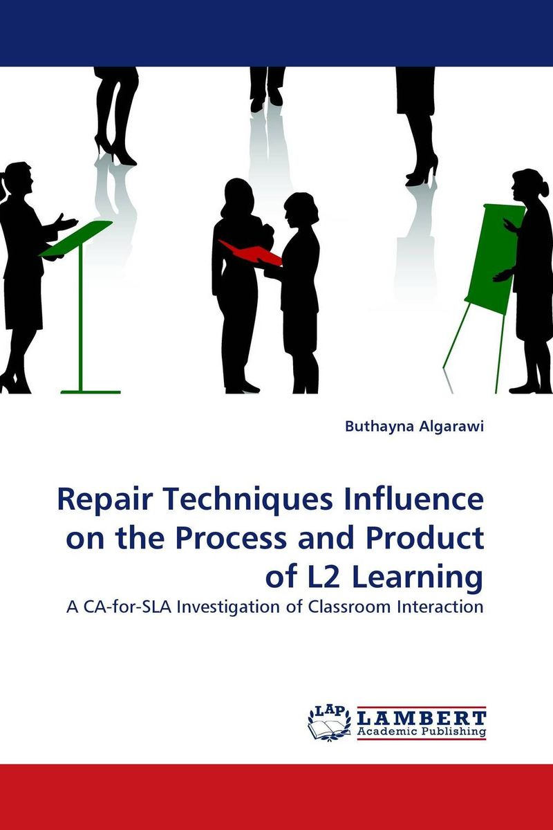 Repair Techniques Influence on the Process and Product of L2 Learning crosslinguistic influence and crosslinguistic interaction in multilingual language learning