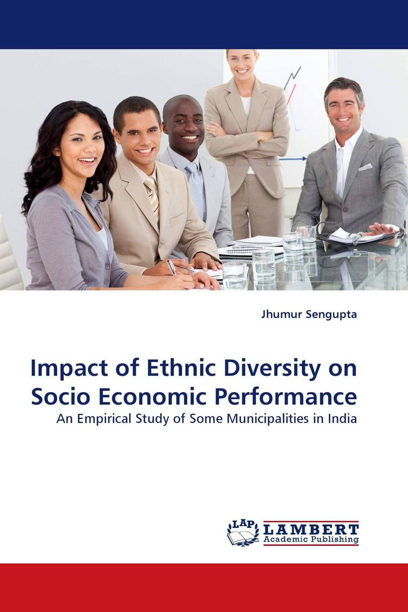 Impact of Ethnic Diversity on Socio Economic Performance the integration of ethnic kazakh oralmans into kazakh society