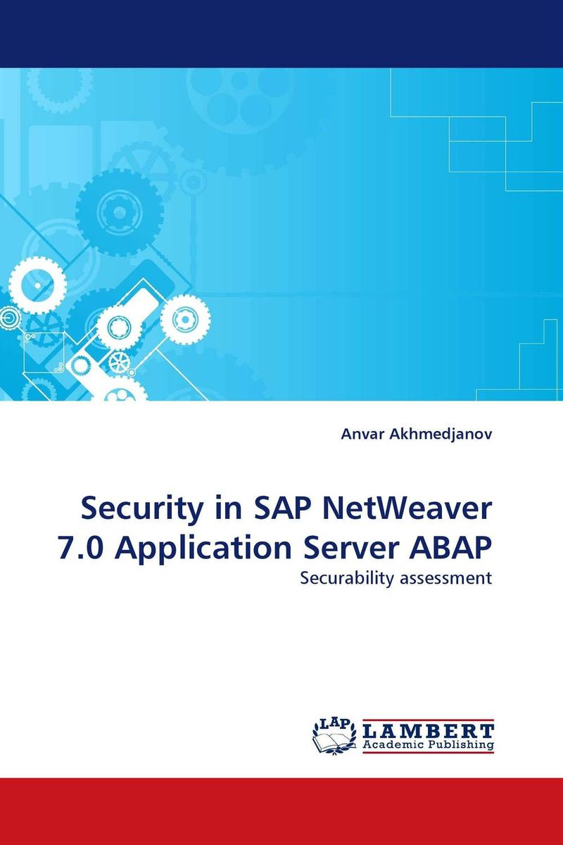 Security in SAP NetWeaver 7.0 Application Server ABAP developing e commerce application with enhanced security level