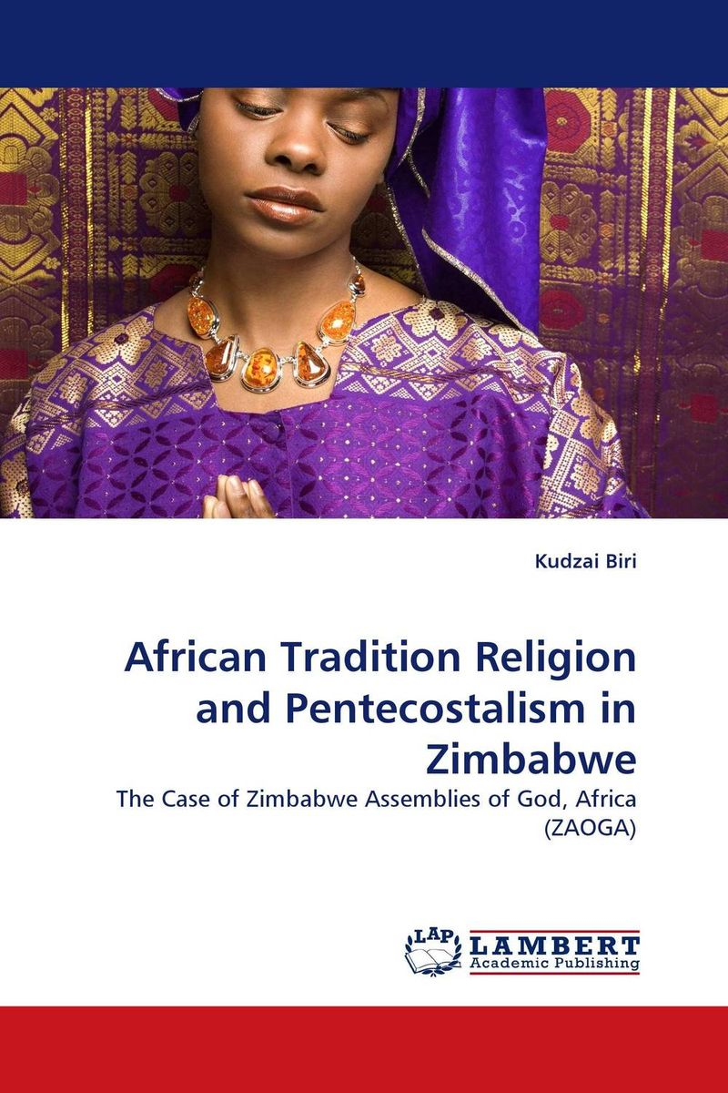 African Tradition Religion and Pentecostalism in Zimbabwe the language question in africa zimbabwe case study