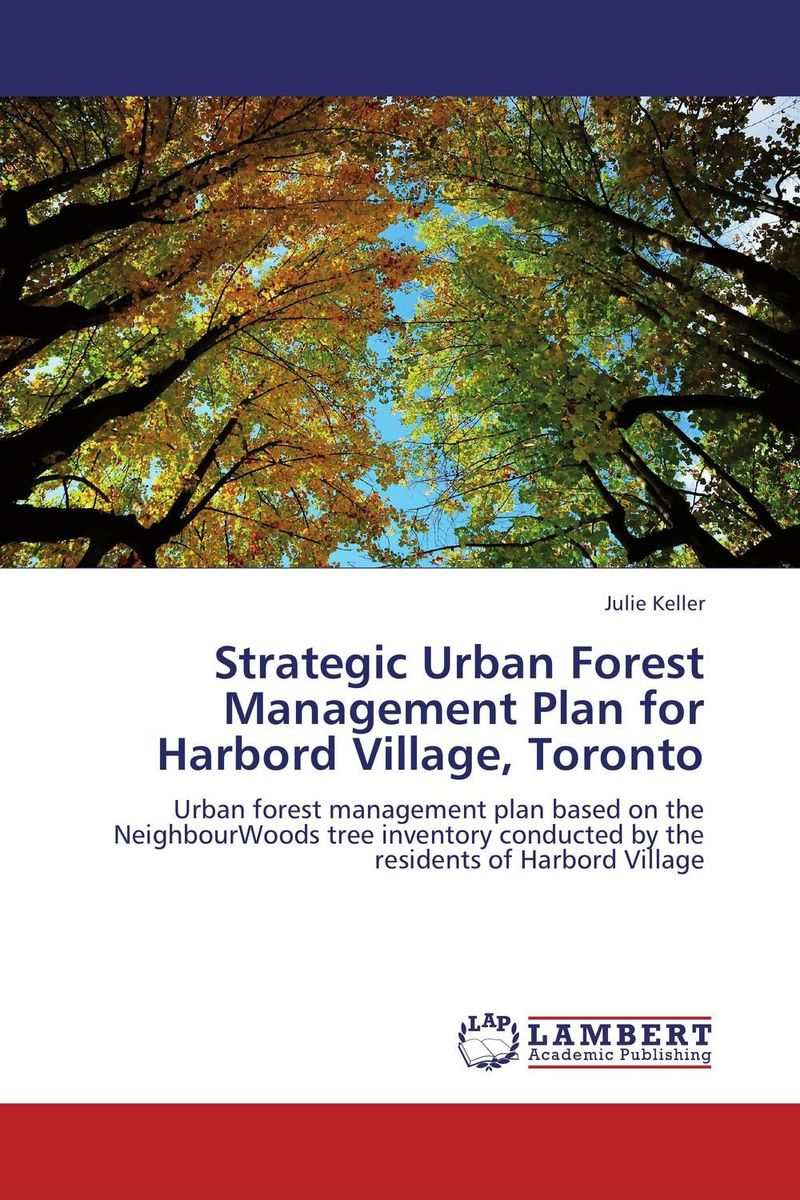 Strategic Urban Forest Management Plan for Harbord Village, Toronto
