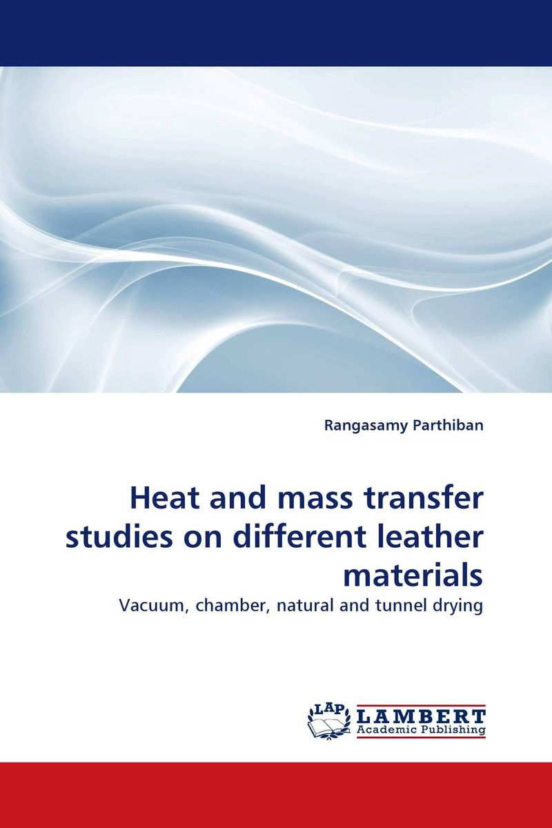 Heat and mass transfer studies on different leather materials heat and mass transfer studies on different leather materials