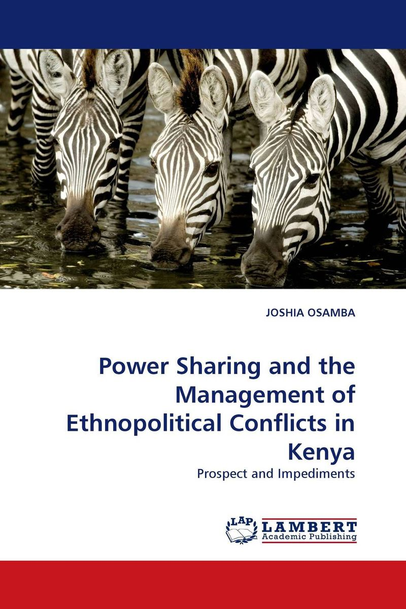 Power Sharing and the Management of Ethnopolitical Conflicts in Kenya сборник статей ethnic conflicts in the baltic states in post soviet period