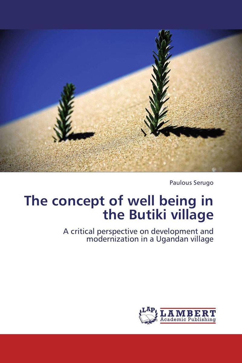 The concept of well being in the Butiki village belief in a just world and subjective well being