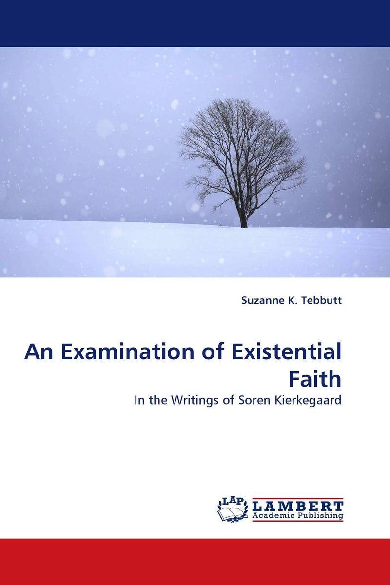 An Examination of Existential Faith the mystery of the faith