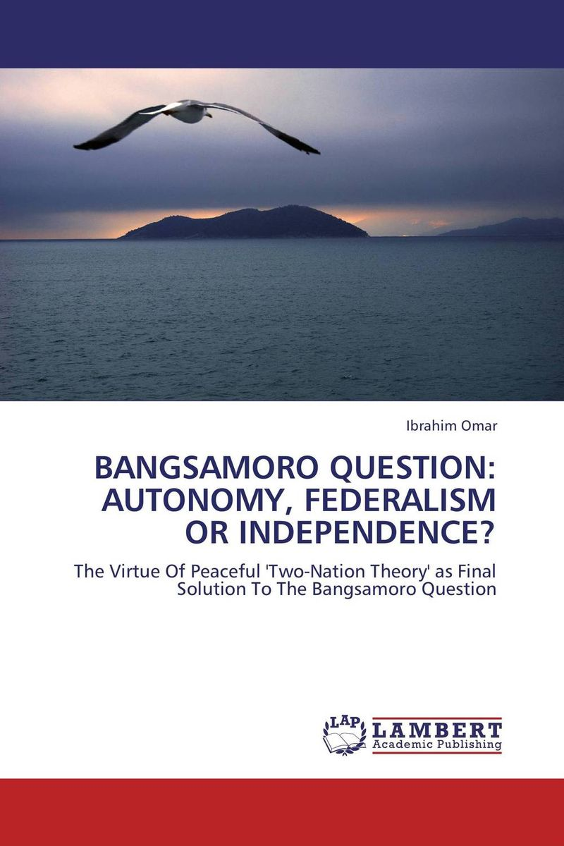 BANGSAMORO QUESTION: AUTONOMY, FEDERALISM OR INDEPENDENCE? violet ugrat ways to heaven colonization of mars i