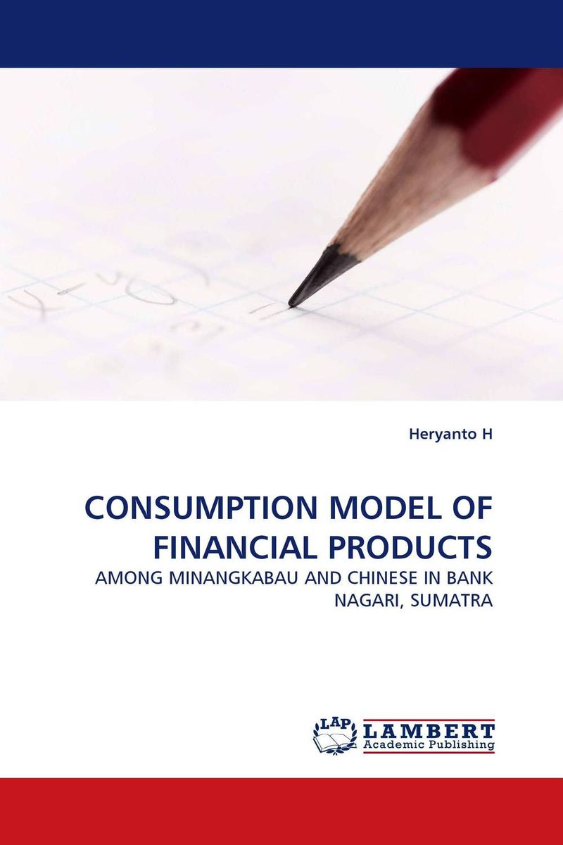 CONSUMPTION MODEL OF FINANCIAL PRODUCTS the integration of ethnic kazakh oralmans into kazakh society