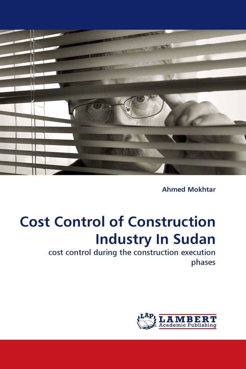 Cost Control of Construction Industry In Sudan romi anku causes of delays and cost overrun in road construction project