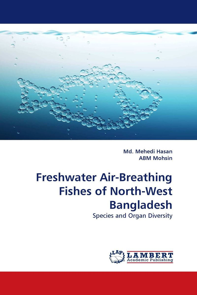 Freshwater Air-Breathing Fishes of North-West Bangladesh the art of not breathing