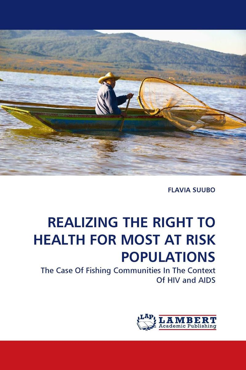 REALIZING THE RIGHT TO HEALTH FOR MOST AT RISK POPULATIONS купить