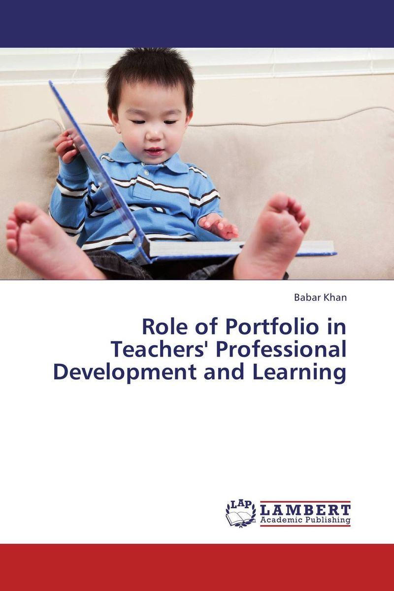Role of Portfolio in Teachers' Professional Development and Learning father's role in enhancing children's development