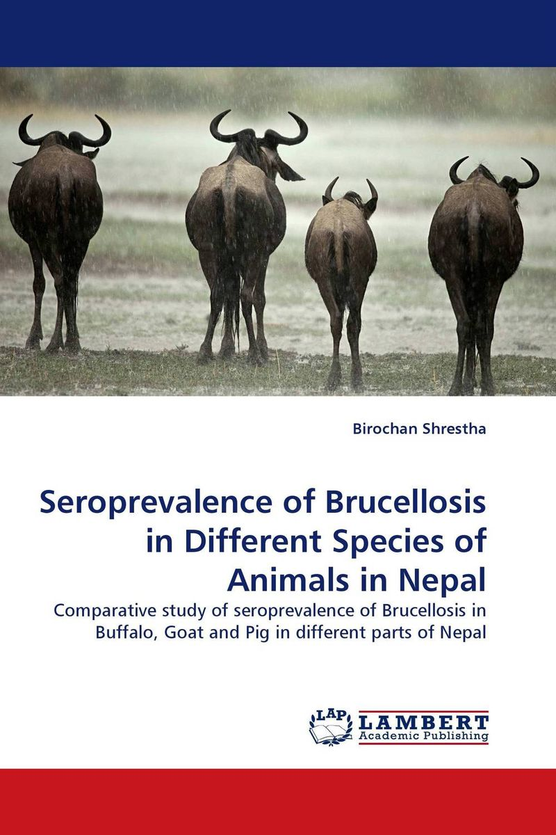 цена на Seroprevalence of Brucellosis in Different Species of Animals in Nepal