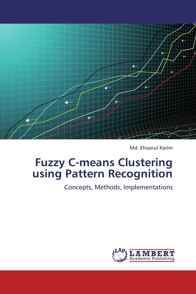 Fuzzy C-means Clustering using Pattern Recognition aygun nusrat alasgarova financial risk forecasting using neuro fuzzy approach