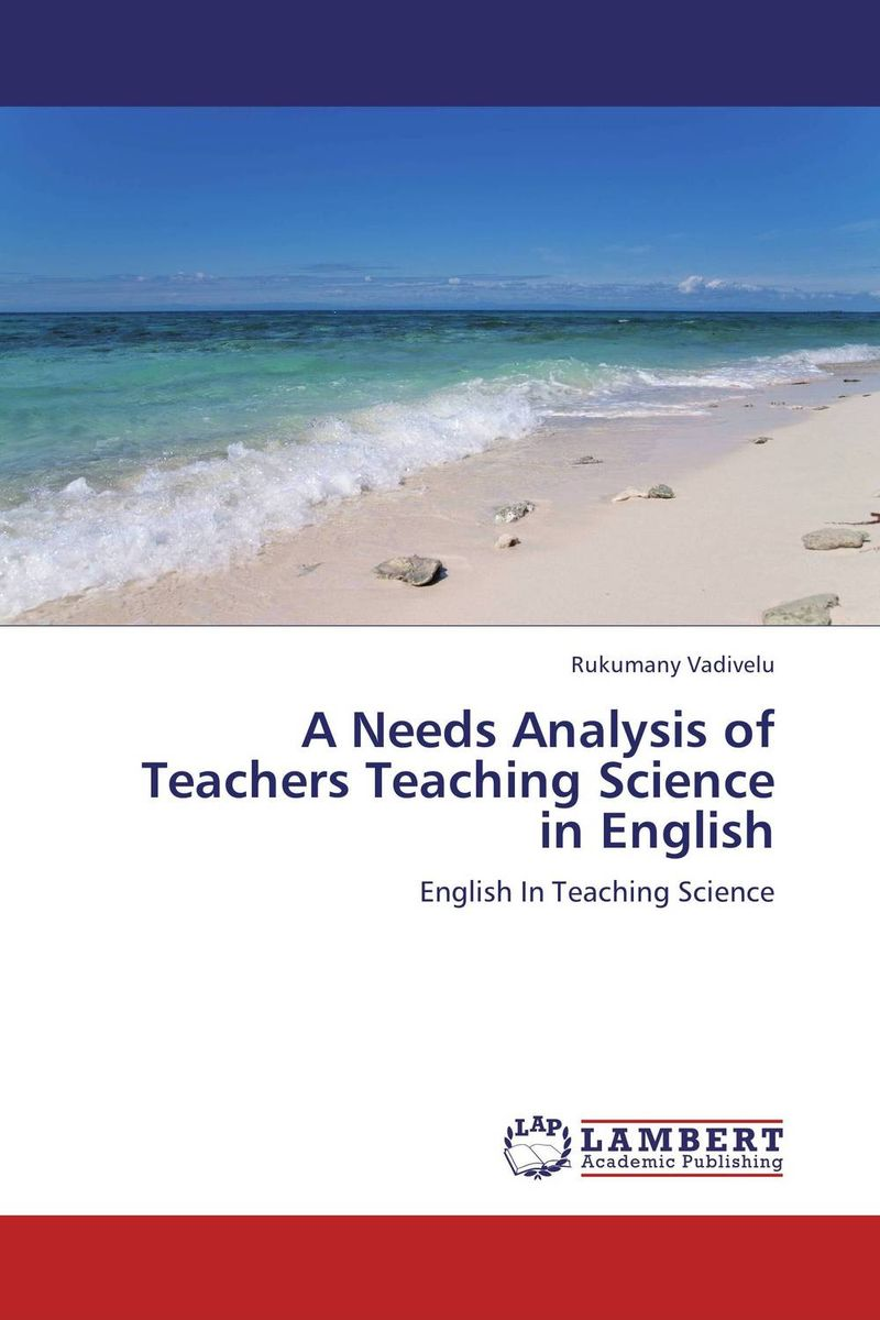 A Needs Analysis of Teachers Teaching Science in English the use of song lyrics in teaching english tenses