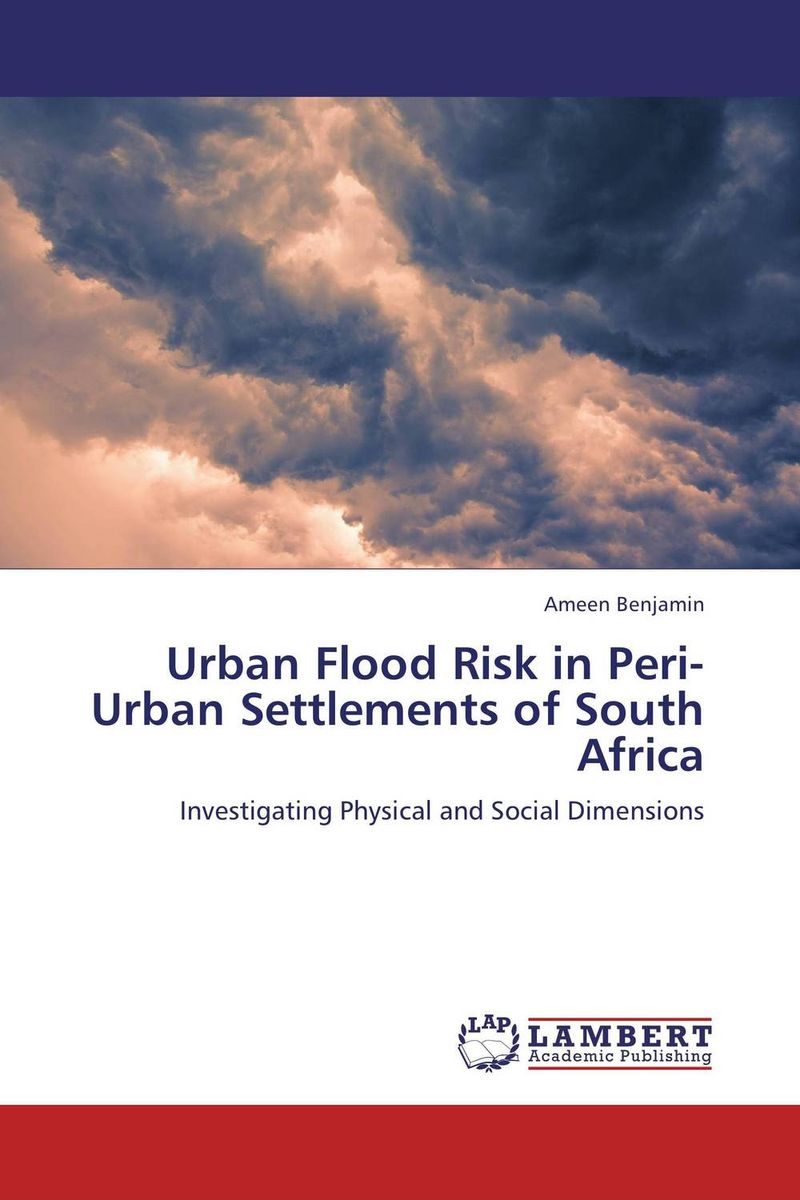 Urban Flood Risk in Peri-Urban Settlements of South Africa risk regulation and administrative constitutionalism