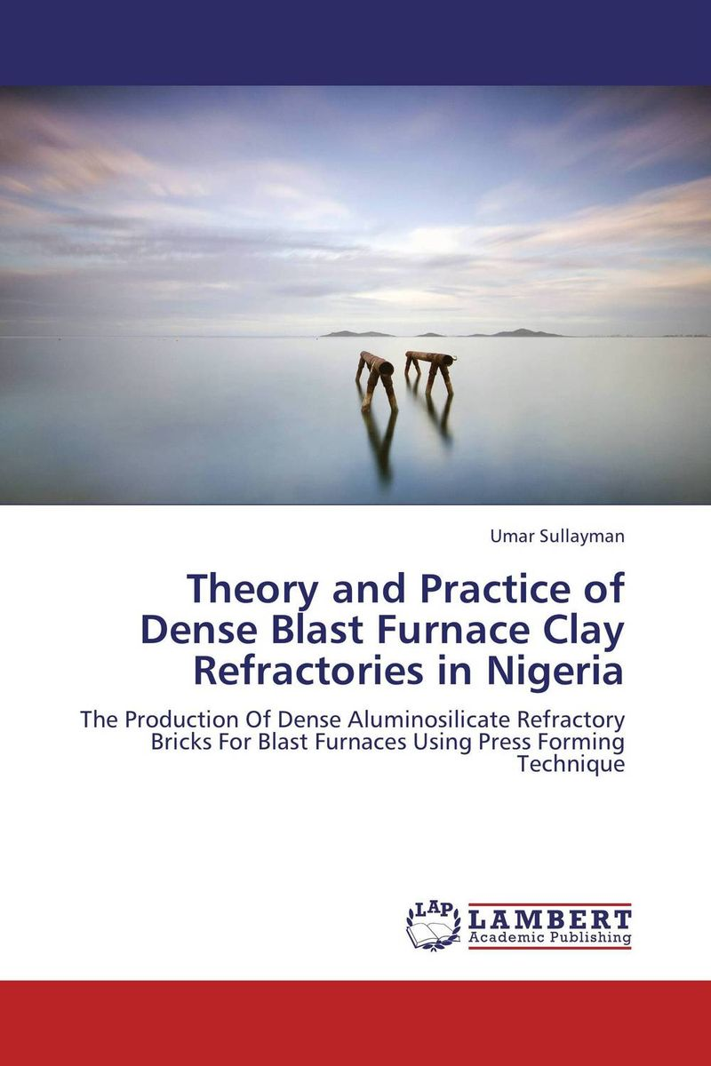 Theory and Practice of Dense Blast Furnace Clay Refractories in Nigeria theory and practice of secrecy focus on okonko and ogboni in africa