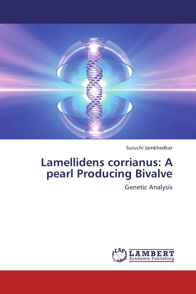 Lamellidens corrianus: A pearl Producing Bivalve rakesh kumar tiwari and rajendra prasad ojha conformation and stability of mixed dna triplex