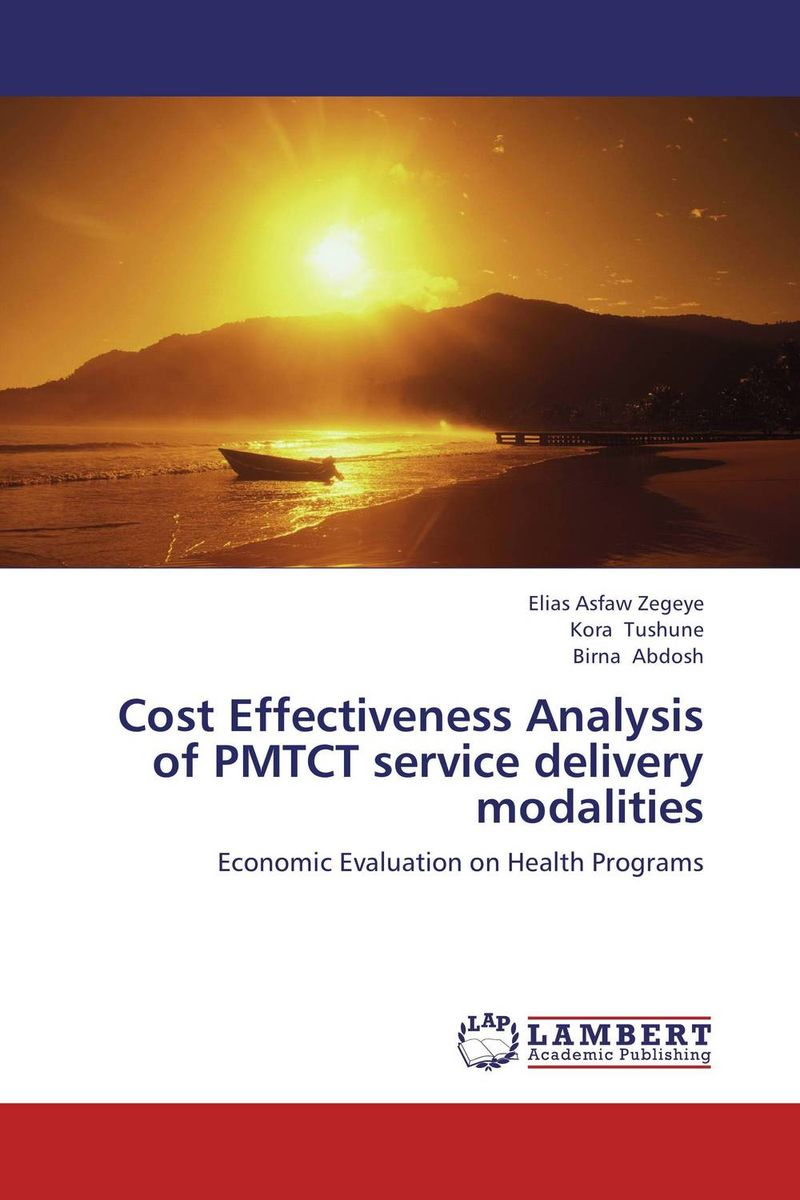 Cost Effectiveness Analysis of PMTCT service delivery modalities