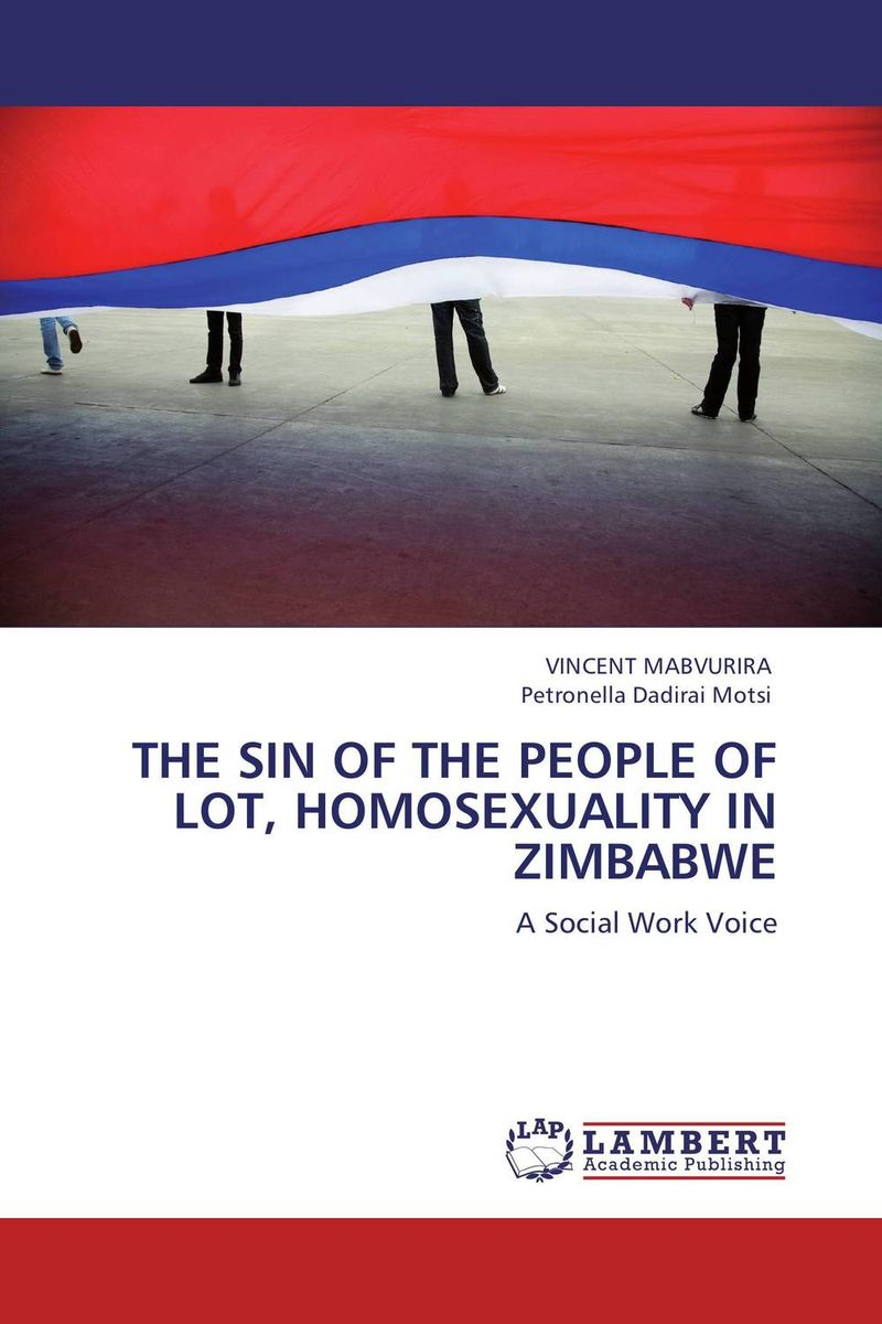 THE SIN OF THE PEOPLE OF LOT, HOMOSEXUALITY IN ZIMBABWE the society of sin