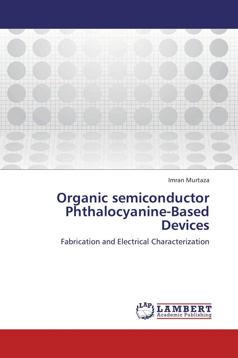 Organic semiconductor Phthalocyanine-Based Devices ligia gheorghita passivation kinetics at semiconductor interfaces