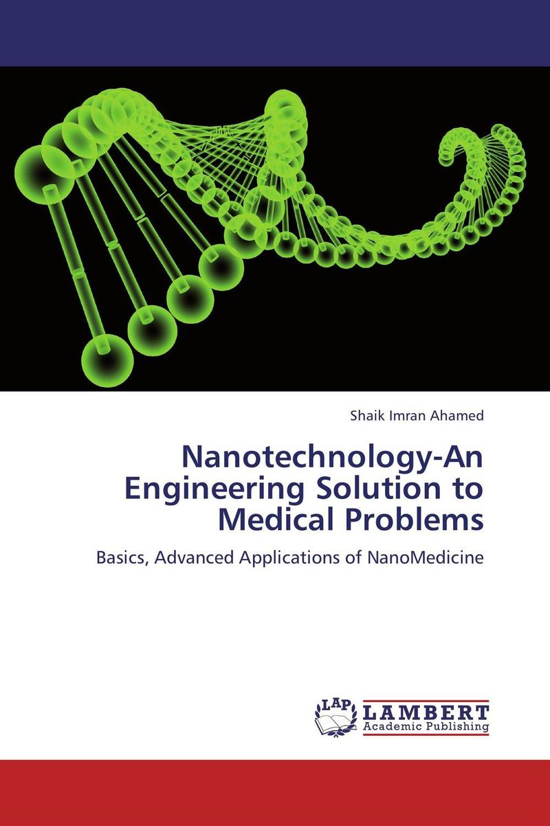 Nanotechnology-An Engineering Solution to Medical Problems timothy sullivan t the collaborative sale solution selling in a buyer driven world