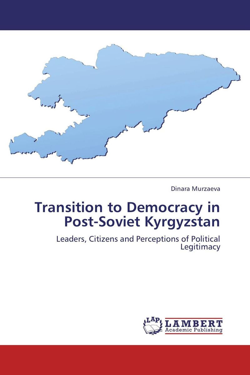 Transition to Democracy in Post-Soviet Kyrgyzstan alan roxburgh missional map making skills for leading in times of transition
