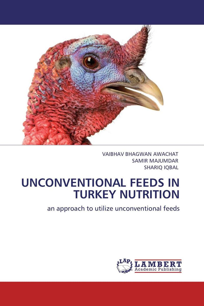 UNCONVENTIONAL FEEDS IN TURKEY NUTRITION unconventional available feed resource utilization for small ruminants
