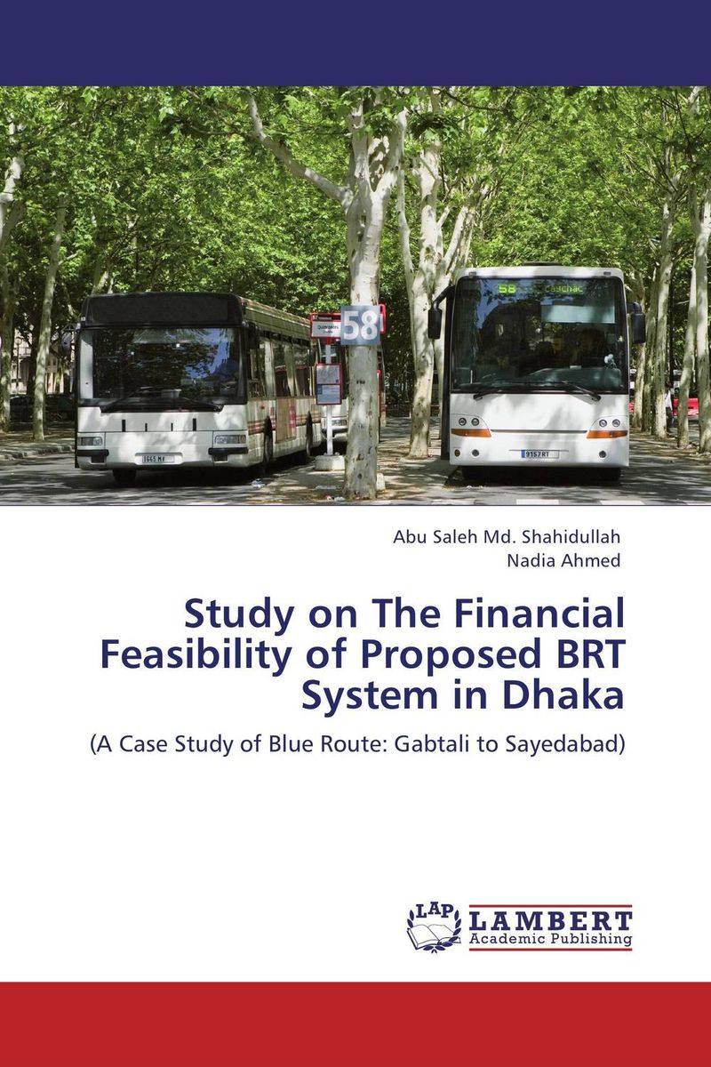 Study on The Financial Feasibility of Proposed BRT System in Dhaka breastfeeding knowledge in dhaka bangladesh