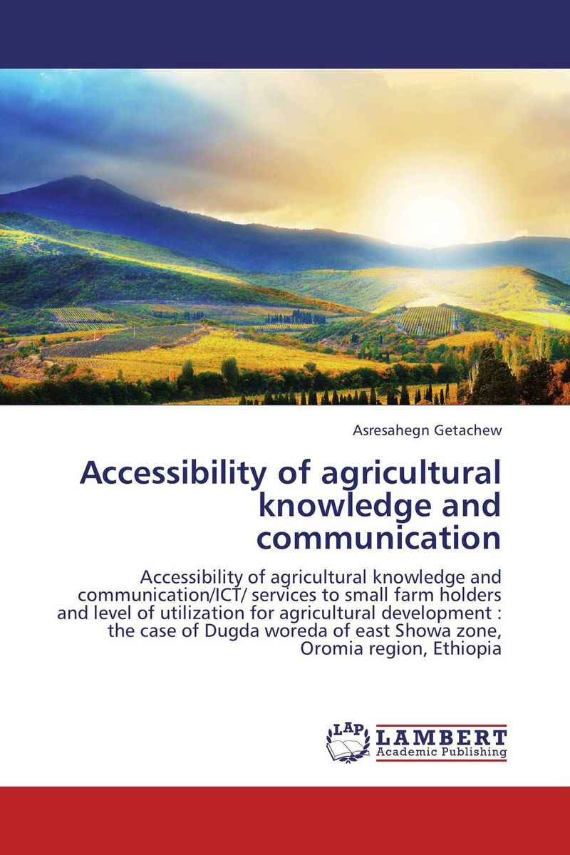 Accessibility of agricultural knowledge and communication cold storage accessibility and agricultural production by smallholders