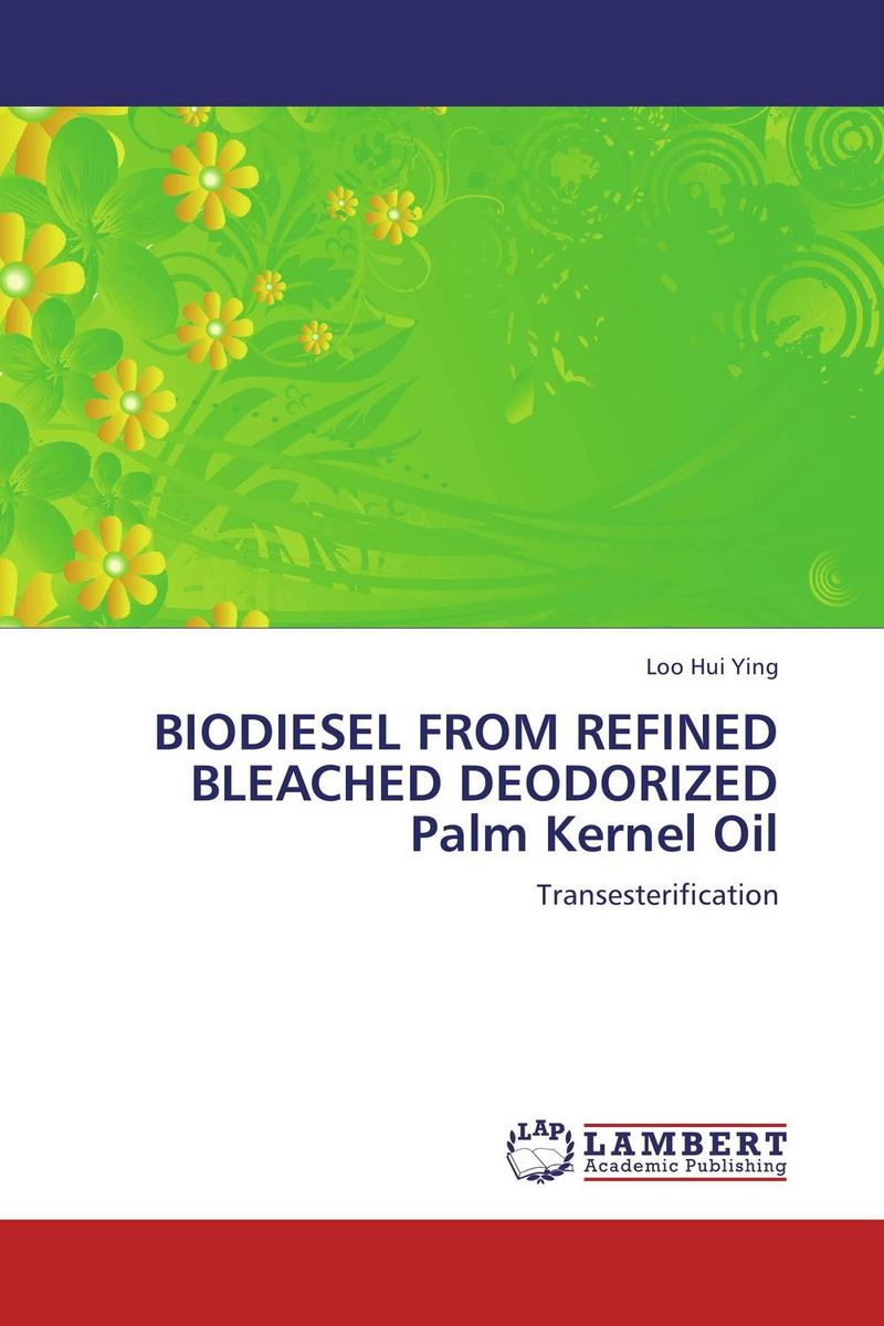BIODIESEL FROM REFINED BLEACHED DEODORIZED Palm Kernel Oil utilization of palm oil mill wastes