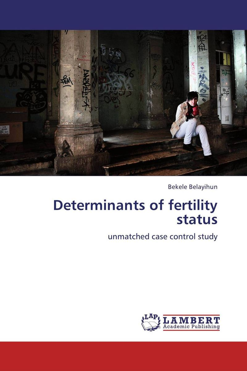 Determinants of fertility status the role of evaluation as a mechanism for advancing principal practice