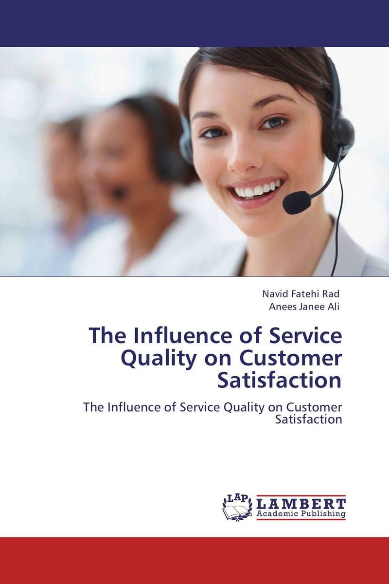 The Influence of Service Quality on Customer Satisfaction robert spector the nordstrom way to customer experience excellence creating a values driven service culture