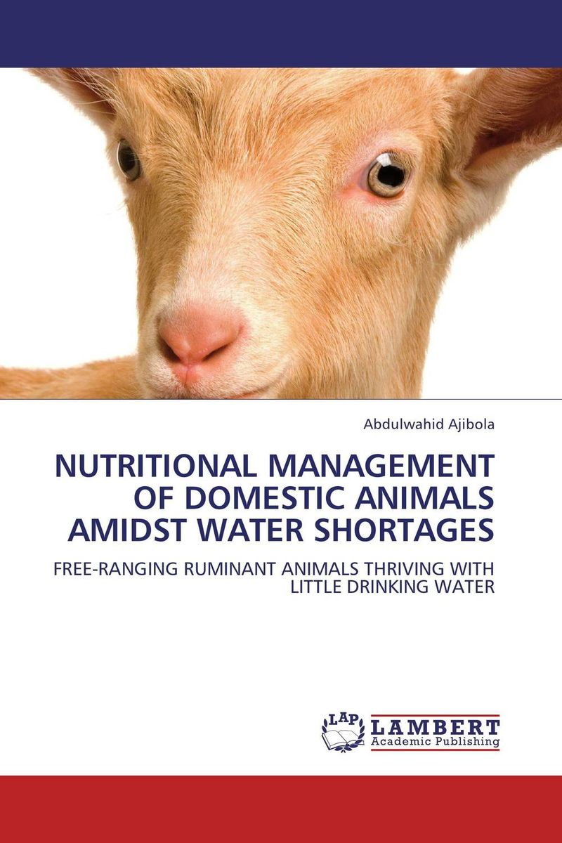 NUTRITIONAL MANAGEMENT OF DOMESTIC ANIMALS AMIDST WATER SHORTAGES elusive roles of domestic animals as reservoirs of hat in nw uganda