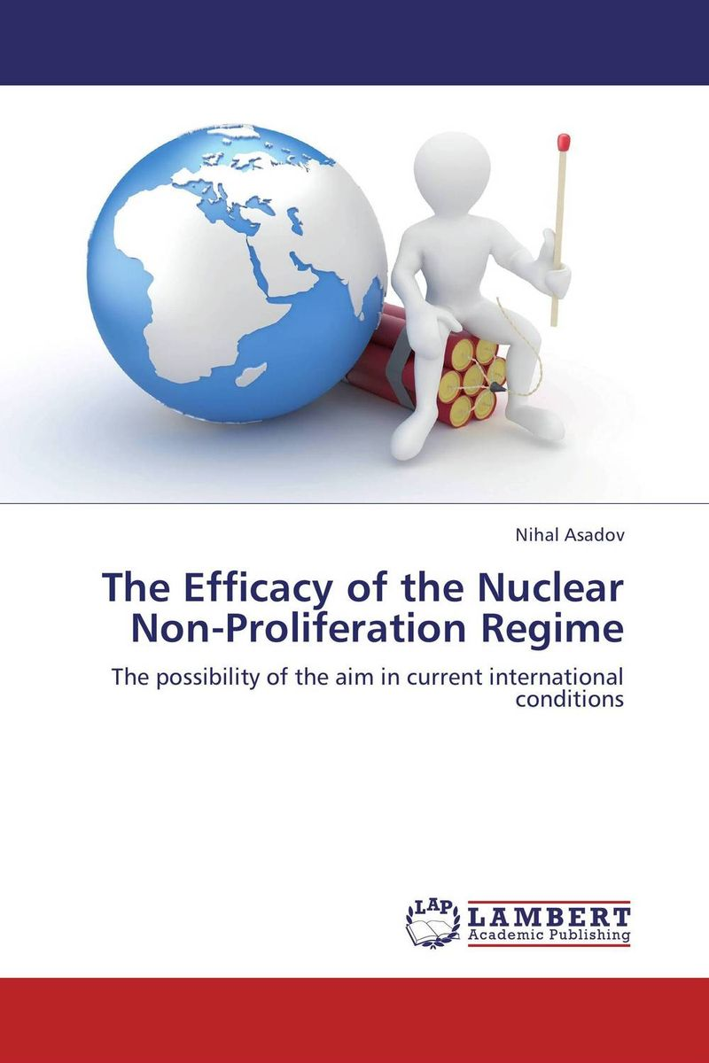 The Efficacy of the Nuclear Non-Proliferation Regime lidiya strautman introduction to the world of nuclear physics