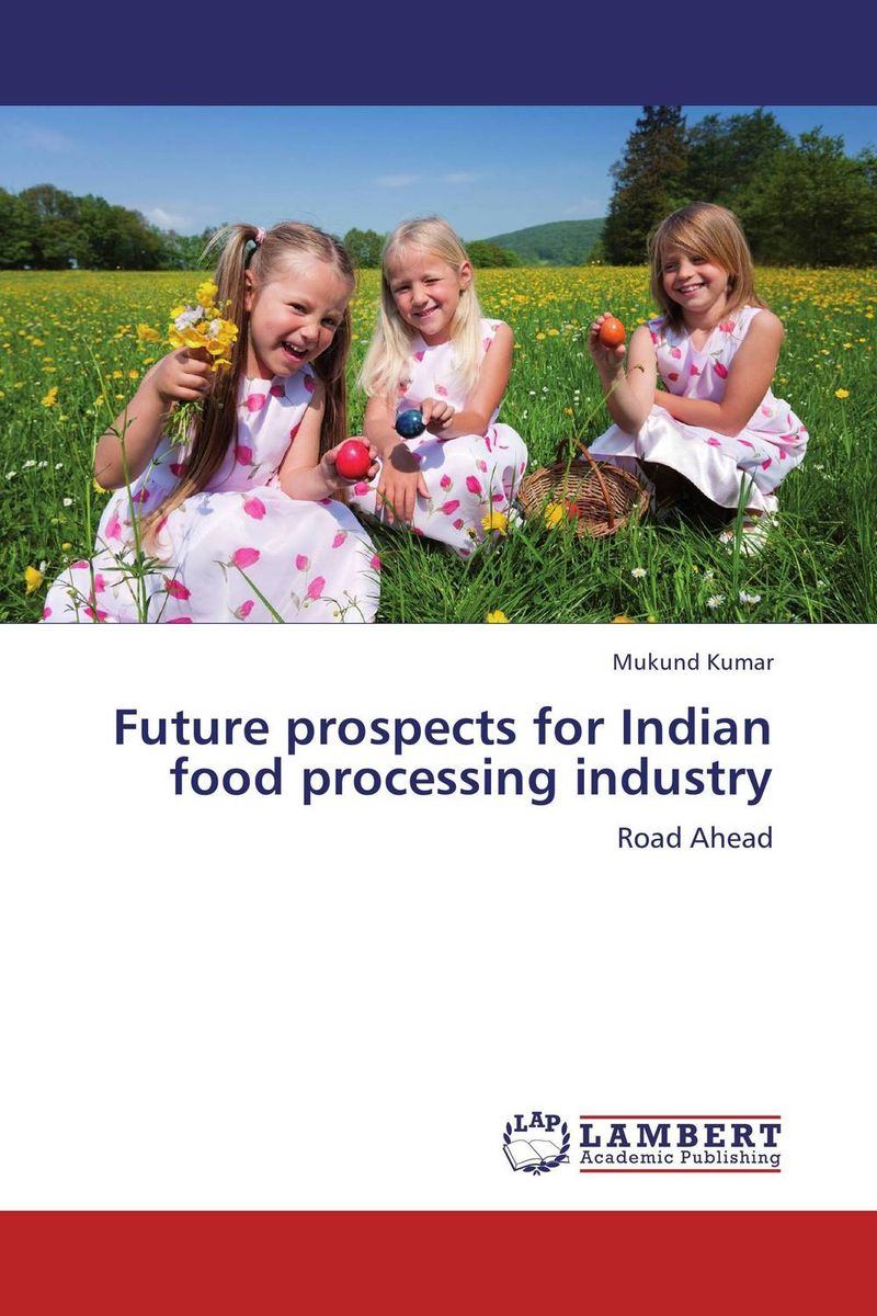 Future prospects for Indian food processing industry bernard s schweigert microwaves in the food processing industry