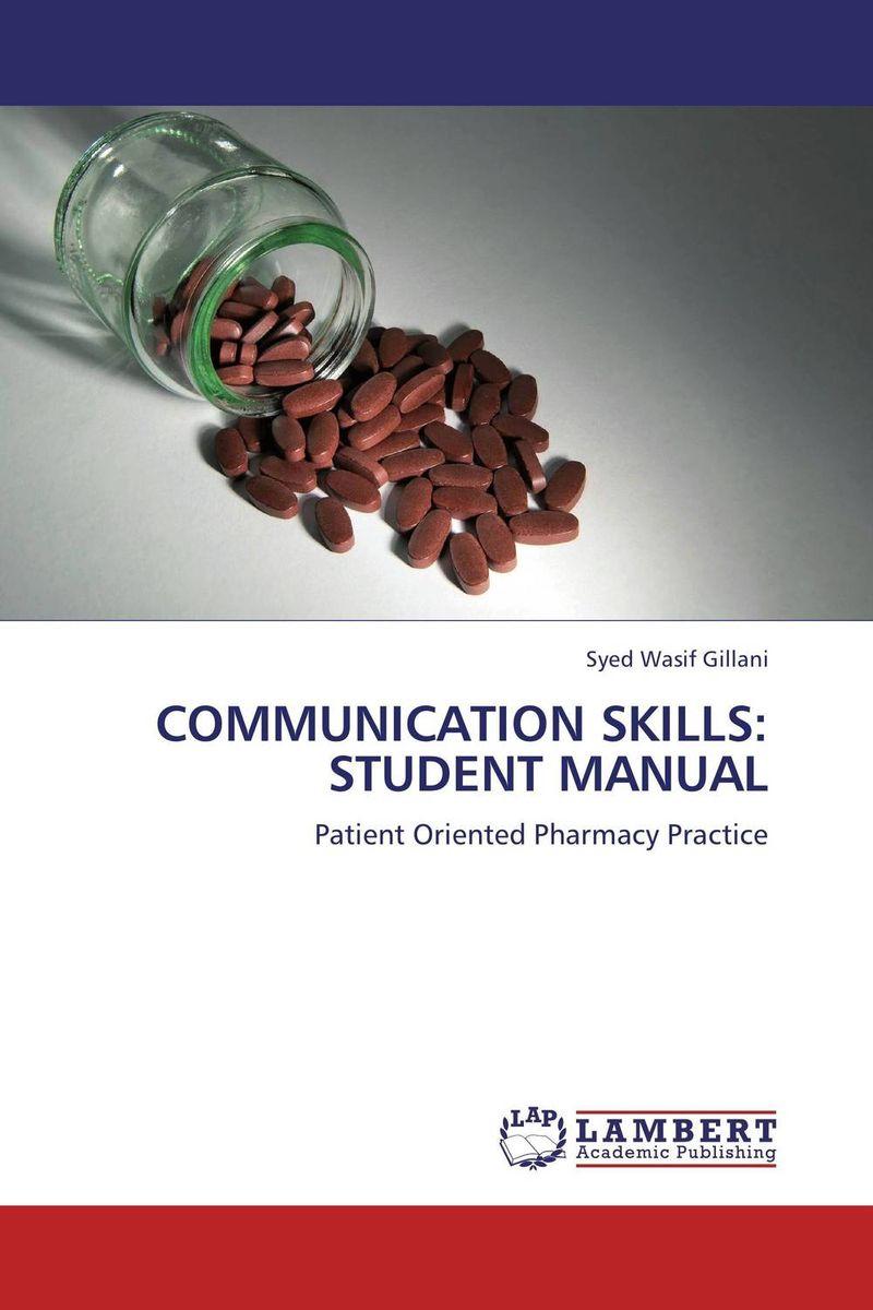 COMMUNICATION SKILLS: STUDENT MANUAL evaluation of good pharmacy practice