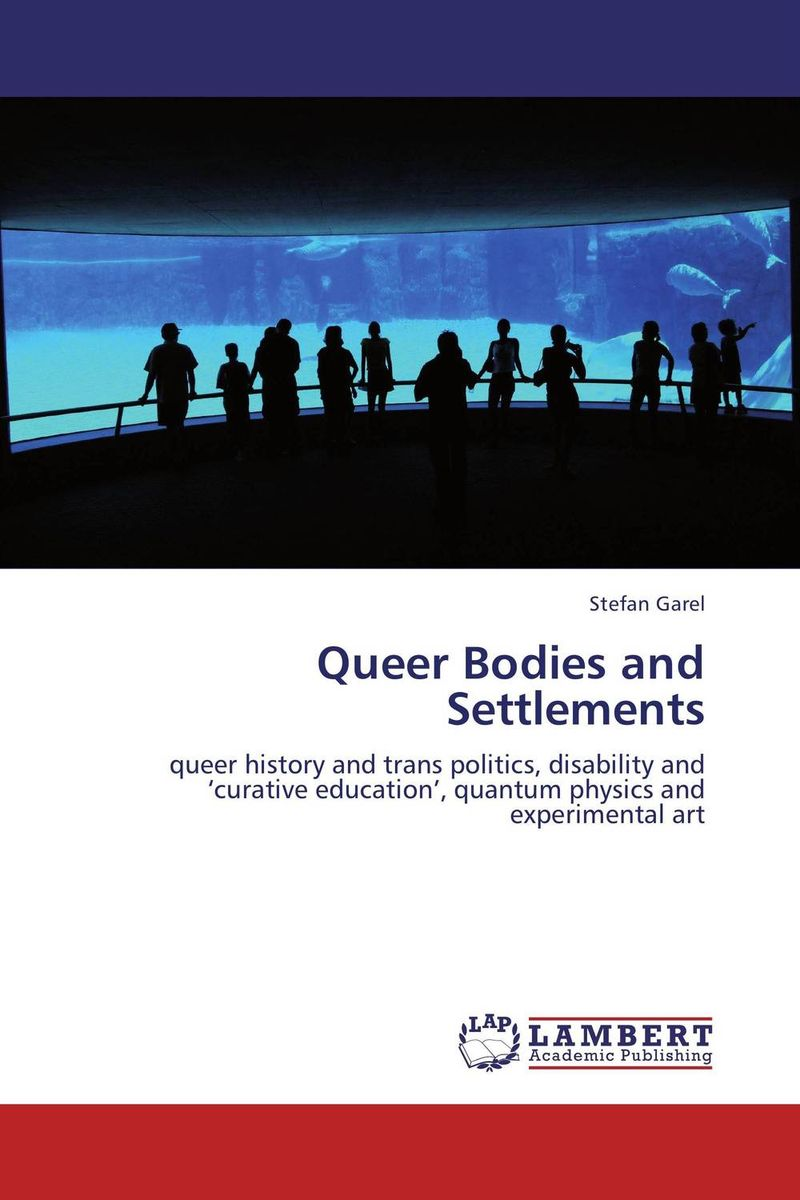 Queer Bodies and Settlements nativist notions