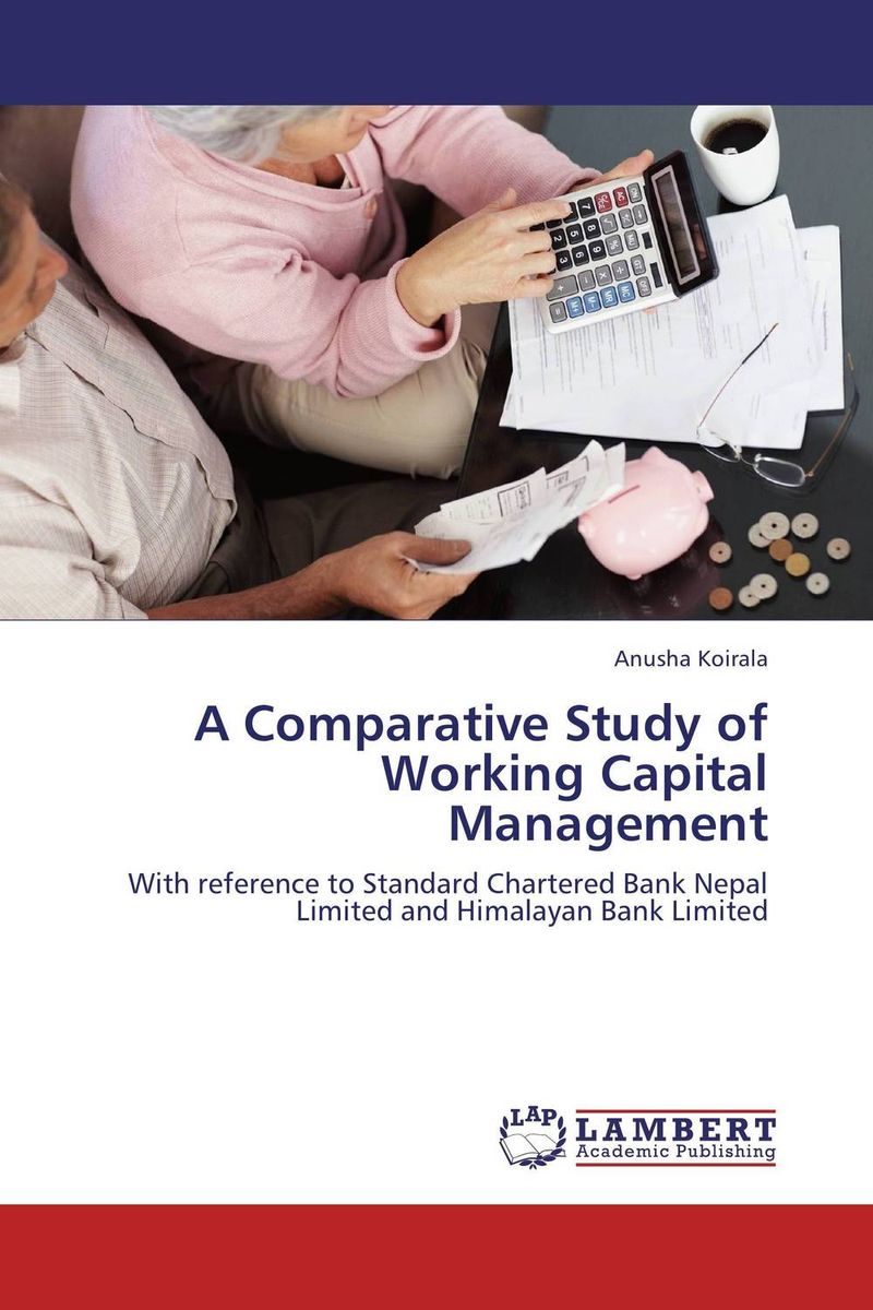A Comparative Study of Working Capital Management james sagner working capital management applications and case studies