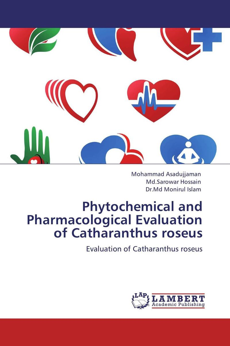 Phytochemical and Pharmacological Evaluation of Catharanthus roseus md rabiul islam s m ibrahim sumon and farhana lipi phytochemical evaluation of leaves of cymbopogan citratus