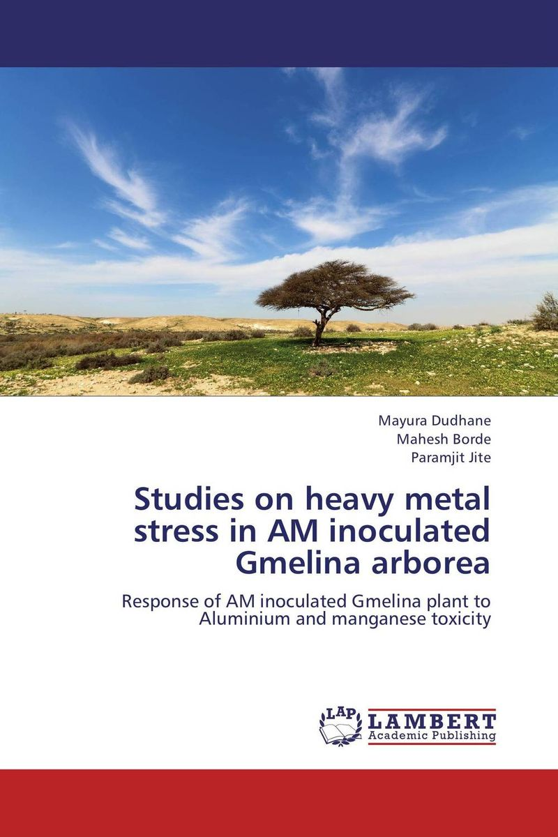 Studies on heavy metal stress in AM inoculated Gmelina arborea mohd mazid and taqi ahmed khan interaction between auxin and vigna radiata l under cadmium stress