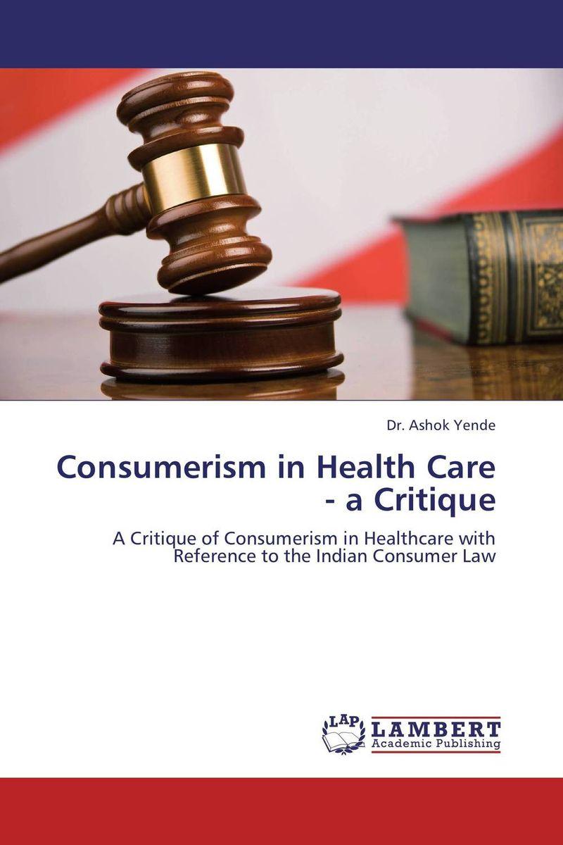 Consumerism in Health Care - a Critique