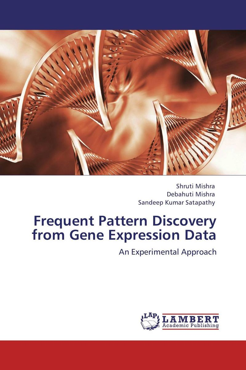 Frequent Pattern Discovery from Gene Expression Data frequent pattern discovery from gene expression data
