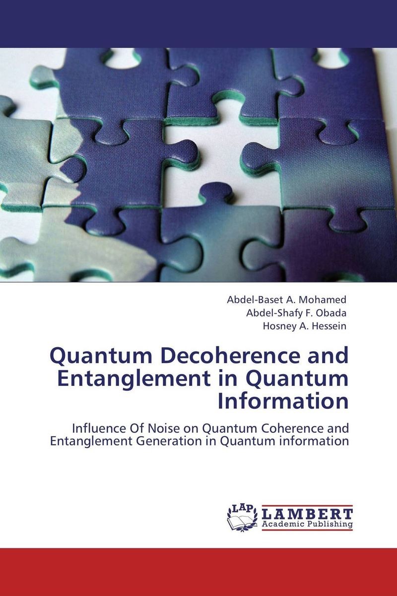 Quantum Decoherence and Entanglement in Quantum Information quantum field theory and the standard model
