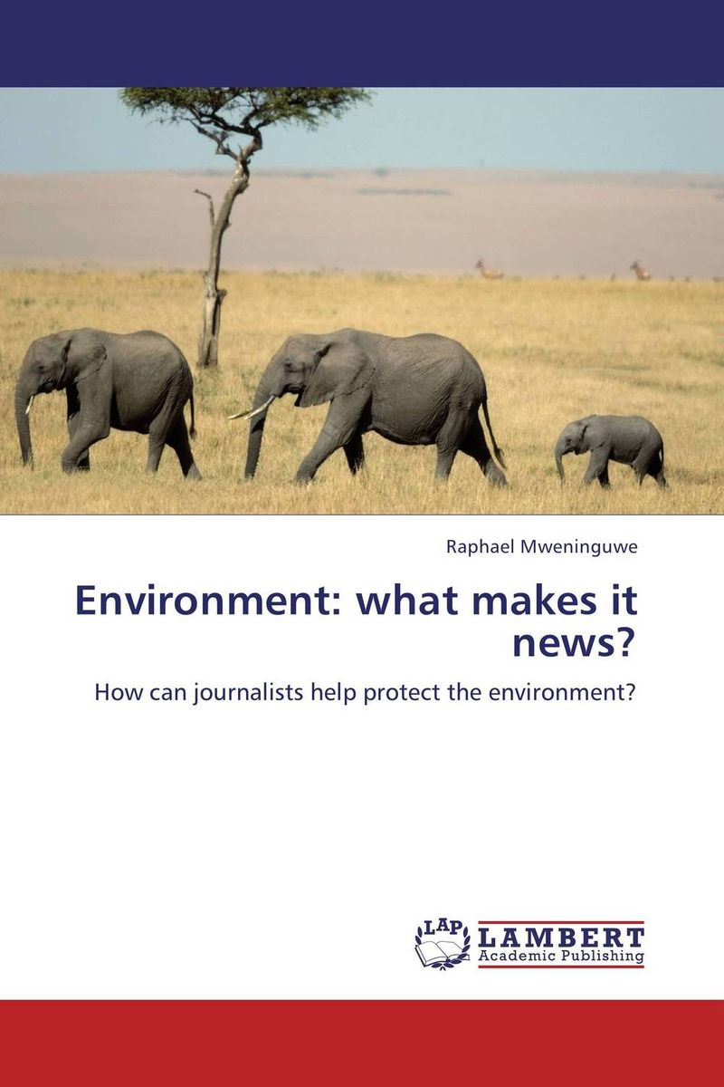 Environment: what makes it news? a place in the news paper