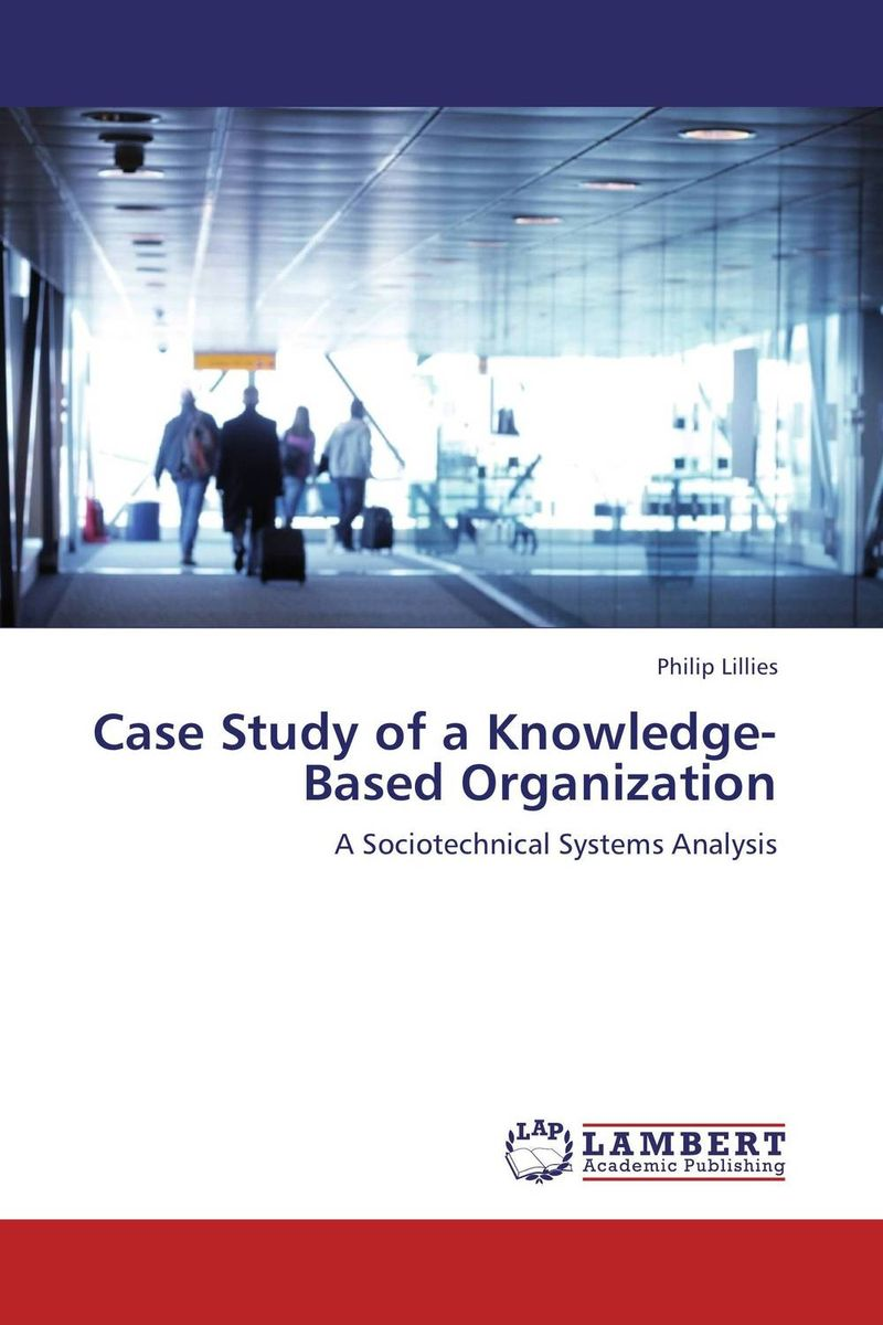 Case Study of a Knowledge-Based Organization the theory of industrial organization