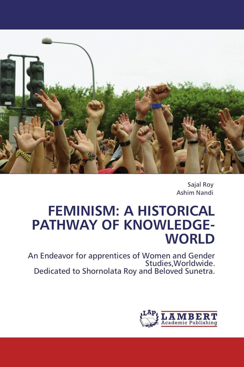 FEMINISM: A HISTORICAL PATHWAY OF KNOWLEDGE-WORLD the historical study of women