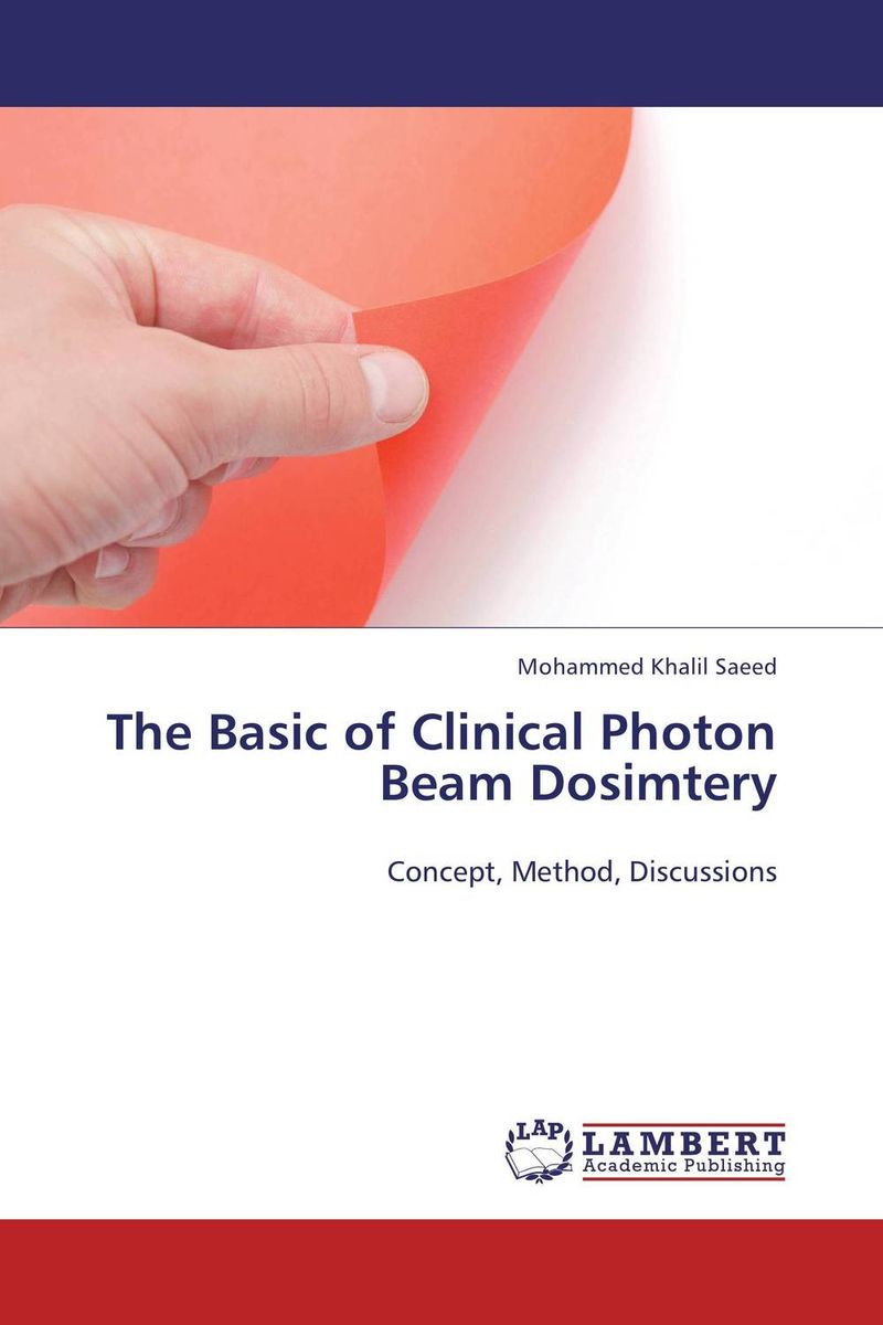 The Basic of Clinical Photon Beam Dosimtery understanding the basics of planning