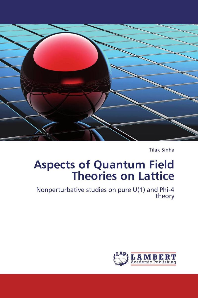 Aspects of Quantum Field Theories on Lattice николай камзин theory and practical aspects of internationa settlements economic cooperation